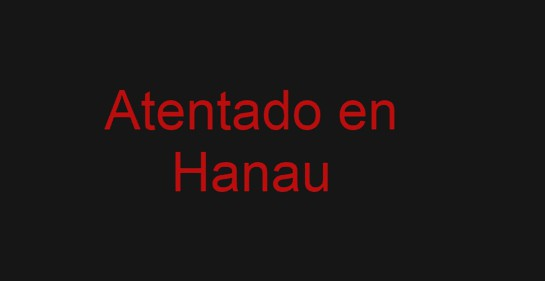 Lo que sabemos sobre el ataque de Hanau