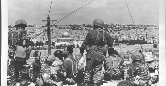 Poniendo en contexto un nuevo aniversario de la Guerra de los Seis Días
