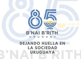 B'nai B'rith celebra sus primeros 85 años en Uruguay!