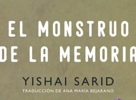 Leemos en el Club de lectura de B'nai B'rith: El monstruo de la memoria de Yishai Sarid